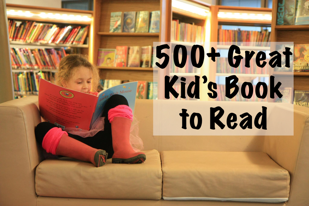 500+ Great Kid's Books to Read